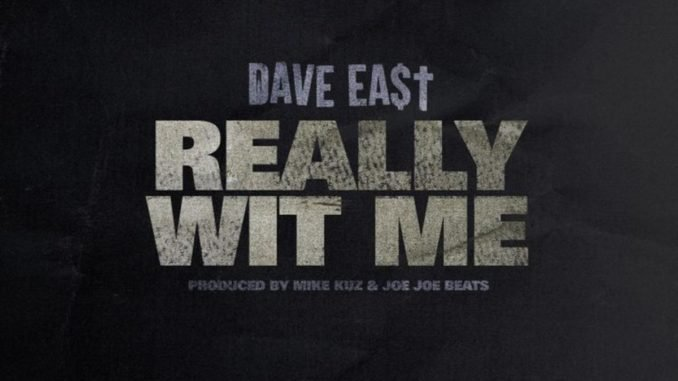 Dave East – Really Wit Me [mp3 download]