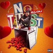 B. Lou – No Trust [Download]
