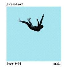 grandson & Zero 9:36 - Again mp3 download