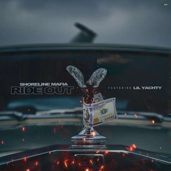 Shoreline Mafia - Ride Out Ft. Lil Yachty (download)