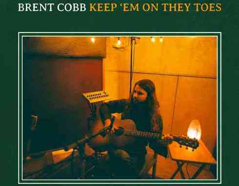 Brent Cobb - Keep 'Em on They Toes Album (download)