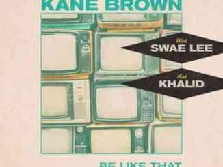 Kane Brown, Swae Lee & Khalid – Be Like That (download)