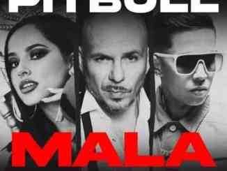 Pitbull – Mala Ft. Becky G & De La Ghetto (download)