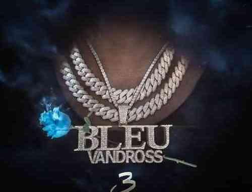 Yung Bleu – Bleu Vandross 3 Album (download)