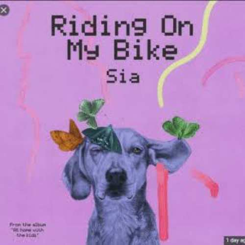 Sia - Riding On My Bike (download)