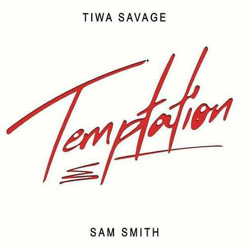 Tiwa Savage x Sam Smith - Temptation (download)