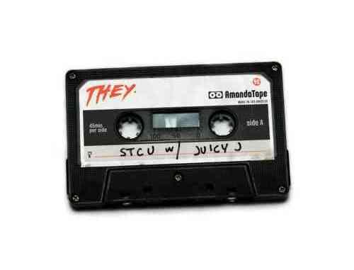 They. - STCU Ft. Juicy J (download)