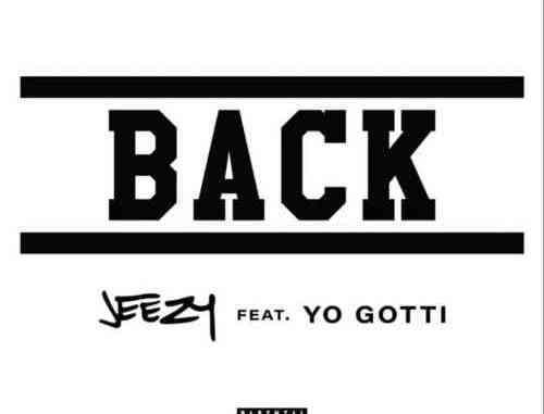 Jeezy x Yo Gotti - Back (download)