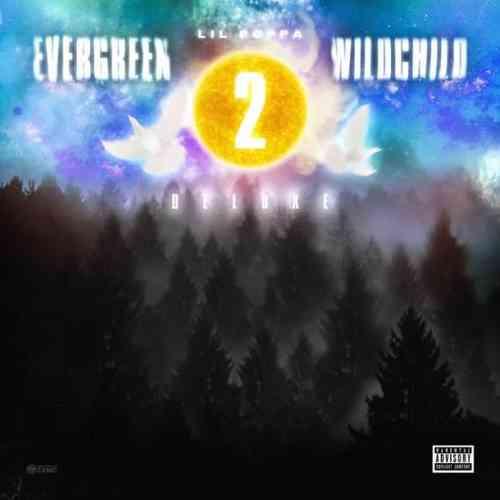 Lil Poppa – Evergreen Wildchild 2 Deluxe Album (download)