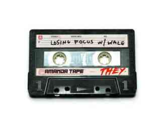 THEY. - Losing Focus Ft. Wale (download)