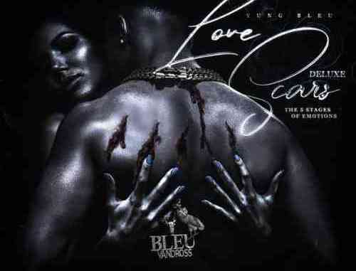 Yung Bleu – Love Scars The 5 Stages Of Emotions Deluxe Album (download)