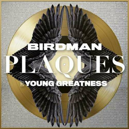 Birdman – Plaques ft. Young Greatness) (download)