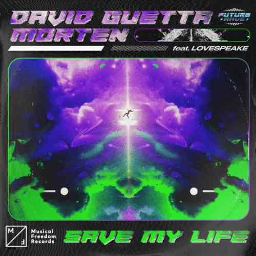 David Guetta & MORTEN – Save My Life ft. Lovespeake (download)