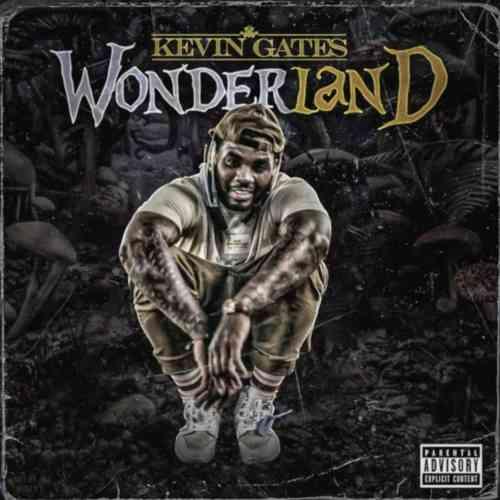 Kevin Gates - Wonderland (download)