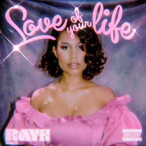 RAYE – Love Of Your Life (download)