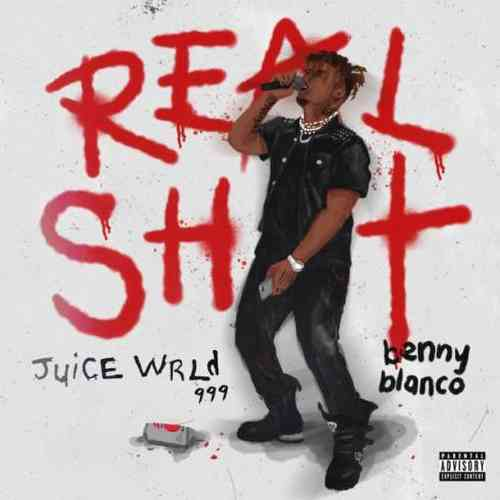 Juice WRLD & benny blanco – Real Shit (download)