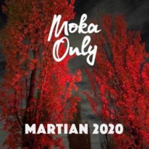 Moka Only – Martian