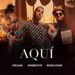 AriBeatz – Aquí ft. Ozuna & Soolking (download)