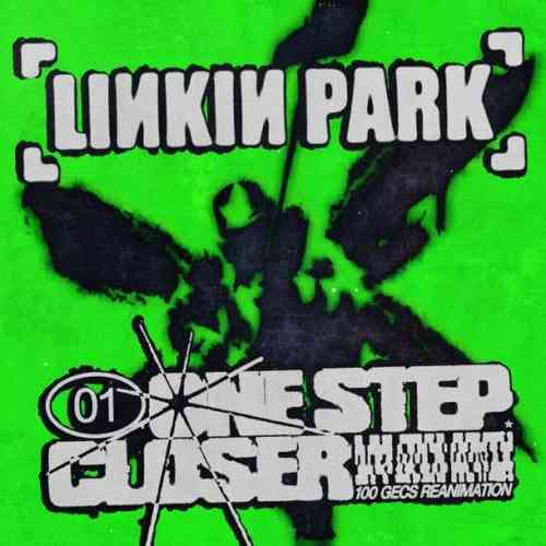 LINKIN PARK – One Step Closer '100 gecs Reanimation' (download)