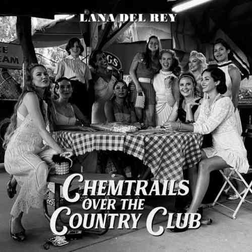 Lana Del Rey – Chemtrails Over the Country Club (download)
