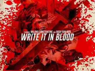 Milano Constantine & Body Bag Ben – Write It in Blood Album (download)