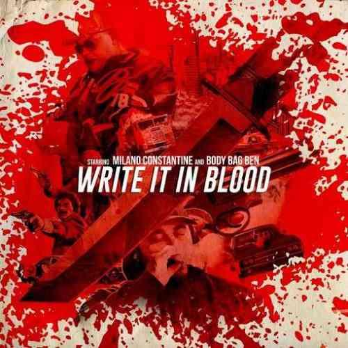 Milano Constantine & Body Bag Ben – Write It in Blood Album (download)
