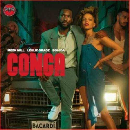 Meek Mill x Leslie Grace & Boi-1da – Conga (download)