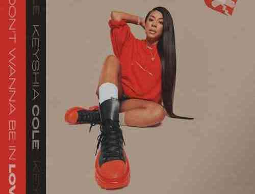 Keyshia Cole – I Don't Wanna Be In Love (download)