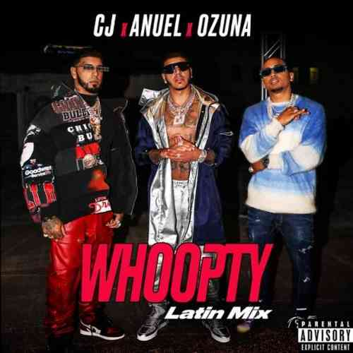 CJ – Whoopty (Latin Mix) f. Anuel AA and Ozuna (download)