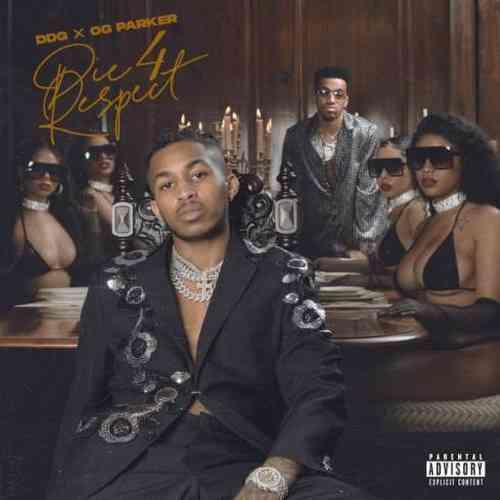 DDG & OG Parker – Die 4 Respect Album (download)