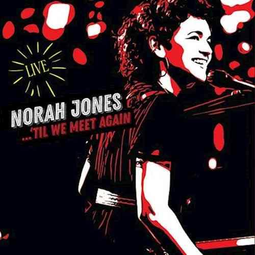 Norah Jones - Til We Meet Again Album (download)