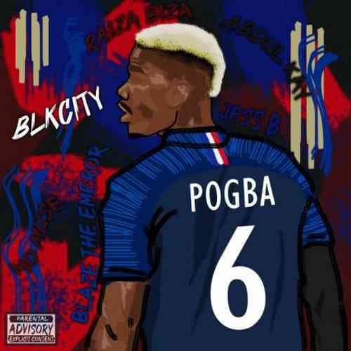 BLKCITY, Abdul Kay, RAIZA BIZA, Mo Muse, Blaze the Emperor & JessB – Pogba (download)