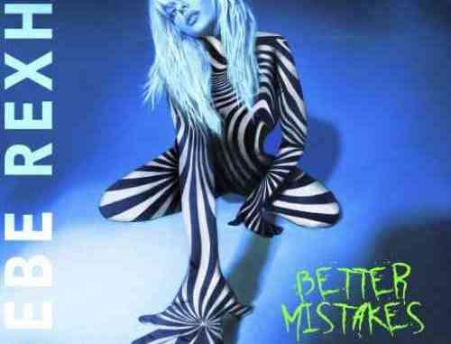 Bebe Rexha – Better Mistakes 'Demo' ALbum (download)
