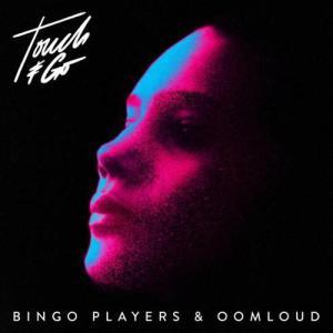 Bingo Players & Oomloud – Touch & Go (download)