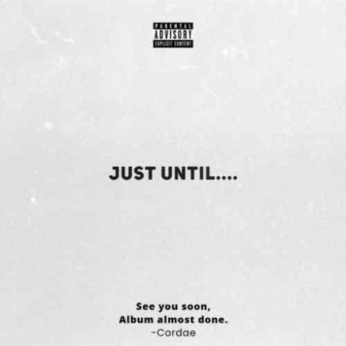 Cordae – Just Until…. EP (download)