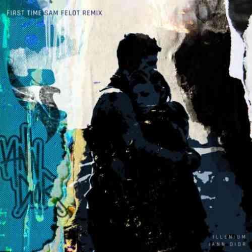 Illenium & Sam Feldt – First Time f. iann dior (download)