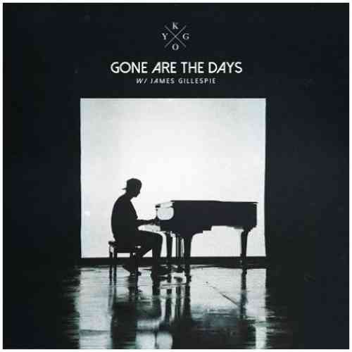 Kygo – Gone Are The Days f. James Gillespie (download)
