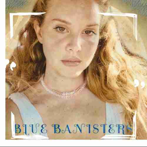 Lana Del Rey - Blue Banisters Album (download)