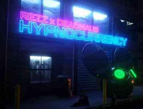 Rezz & deadmau5 – Hypnocurrency (download)