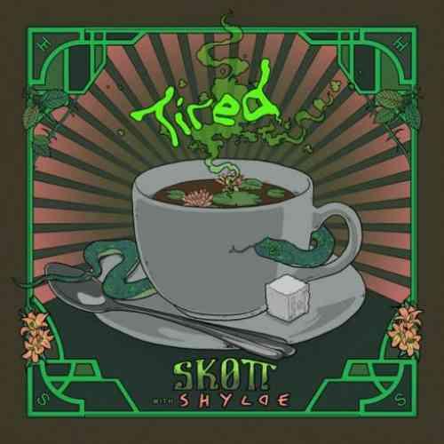Skott & Shylde – Tired (download)