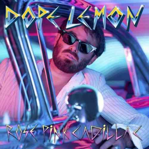 DOPE LEMON – Rose Pink Cadillac (download)