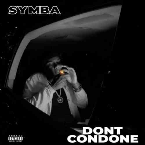 Symba – Don't Condone (download)