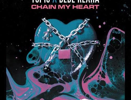 Topic & Bebe Rexha – Chain My Heart (download)