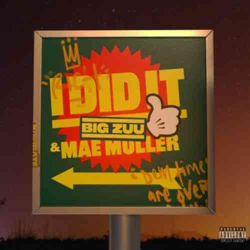 Big Zuu & Mae Muller – I Did It (download)