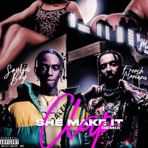 Soulja Boy Tell 'Em – She Make It Clap (Remix) F. French Montana (download)