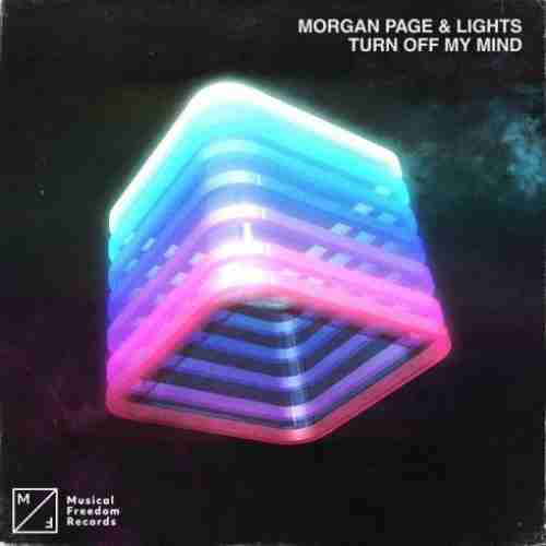 Lights & Morgan Page – Turn Off My Mind (download)