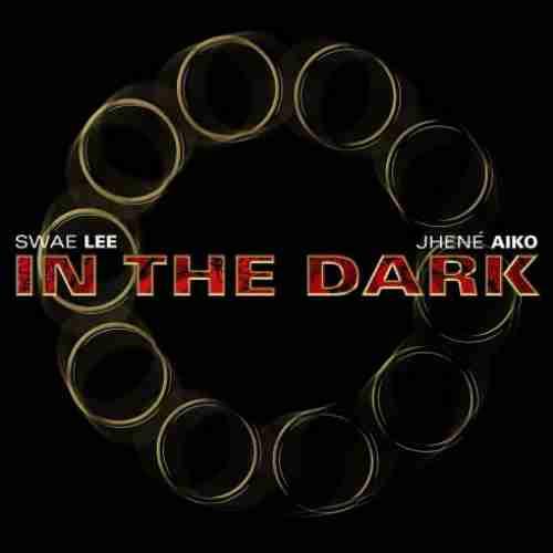 Swae Lee & Jhené Aiko – In the Dark (download)