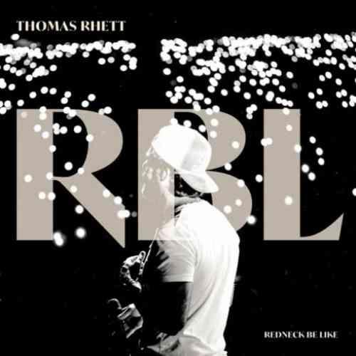 Thomas Rhett – Redneck Be Like (download)