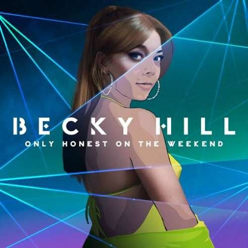 Becky Hill – Only Honest On The Weekend album (download)