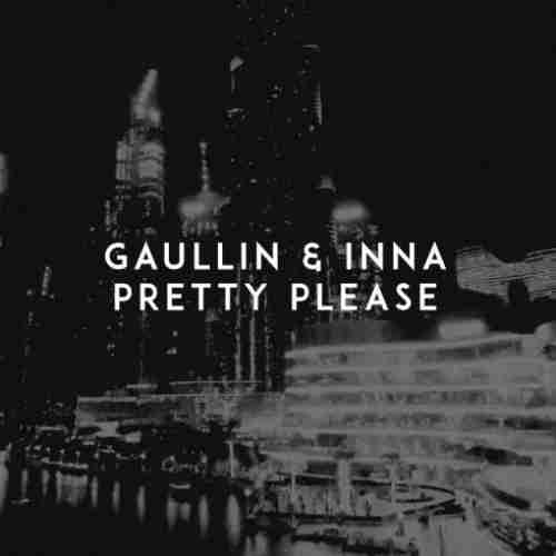Gaullin & Inna – Pretty Please (download)